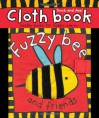 Fuzzy Bee and Friends - Roger Priddy