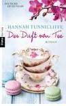 Der Duft von Tee: Roman (German Edition) - Hannah Tunnicliffe, Hanne Hammer