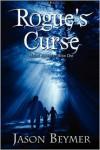 Rogue's Curse - Jason Beymer