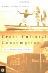 Cross-Cultural Consumption: Global Markets, Local Realities -