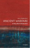 Ancient Warfare: A Very Short Introduction - Harry Sidebottom