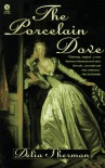 The Porcelain Dove - Delia Sherman