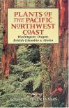 Plants of the Pacific Northwest Coast: Washington, Oregon, British Columbia, and Alaska - Jim Pojar