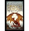 Dragon Outcast: The Age of Fire, Book Three - E.E. Knight