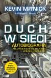 Duch w sieci. Autobiografia największego hakera wszechczasów - Kevin D. Mitnick, William L. Simon, Steve Wozniak
