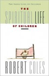 The Spiritual Life of Children - Robert Coles