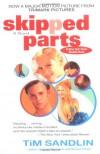 Skipped Parts - Tim Sandlin