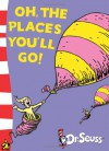 Oh, The Places You'll Go!: Yellow Back Book (Dr Seuss - Yellow Back Book) - Dr. Seuss