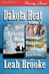 Dakota Heat (Her Dakota Men, Dakota Ranch Crude, #1) - Leah Brooke