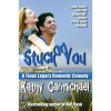 Stuck On You (A Texas Legacy Romantic Comedy, #2) - Kathy Carmichael,  editor Alison Cunliffe