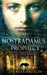 The Nostradamus Prophecy - Theresa Breslin