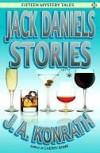 Jack Daniels Stories - J.A. Konrath