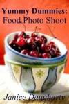 Yummy Dummies: Food Photo Shoot - Janice Daugharty