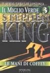 Il miglio verde, Volume 3: Le mani di Coffey - Tullio Dobner, Stephen King