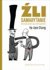 Zli samarytanie. Mit wolnego handlu i tajna historia kapitalizmu - Ha-Joon Chang