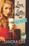 Love, Lattes and Mutants - Sandra Cox