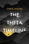 The Theta Timeline - Chris Dietzel
