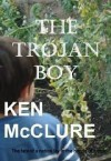 The Trojan Boy - Ken McClure