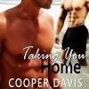 Taking you Home - Cooper Davis