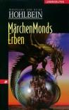 Märchenmonds Erben - Wolfgang Hohlbein, Heike Hohlbein