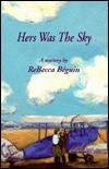 Hers Was the Sky - ReBecca Béguin