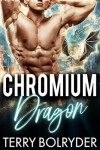 Chromium Dragon - Terry Bolryder
