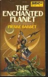 The Enchanted Planet - Pierre Barbet