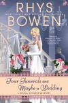 Four Funerals and Maybe a Wedding - Rhys Bowen
