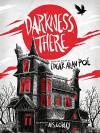 Darkness There: Selected Tales by Edgar Allan Poe [Kindle in Motion] - Edgar Allan Poe, M. Deborah Corley