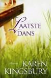 Laatste dans - Karen Kingsbury