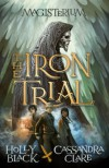 The Iron Trial - Holly Black, Cassandra Clare