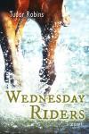 Wednesday Riders (Island Trilogy Book 2) - Tudor Robins, Hilary Smith