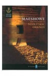 Maeshowe and the heart of Neolithic Orkney - Sally Foster