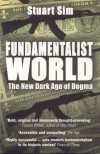 Fundamentalist World: The New Dark Age of Dogma - Stuart Sim