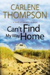 Can't Find My Way Home - Carlene Thompson