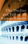 The Decline and Fall of the Roman Empire - Edward Gibbon, Hugh Trevor-Roper