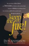 Keep the Fire: Catching A Vision for the Best Years of Your Life - Don Anderson
