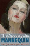 The Apocalytic Mannequin - Stephanie M. Wytovich