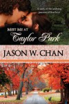 Meet Me at Taylor Park - Jason W. Chan