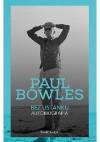 Bez ustanku. Autobiografia - Paul Bowles