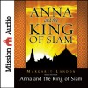 Anna and the King of Siam: The Book That Inspired the Musical and Film 'The King and I' - Anne Flosnik, Margaret Landon