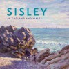 Sisley in England and Wales - Christopher Riopelle, Ann Sumner