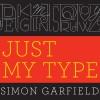 Just My Type: A Book About Fonts - Gildart Jackson, Simon Garfield