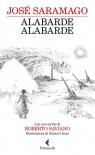 Alabarde alabarde - José Saramago, Roberto Saviano, Rita Desti, Günter Grass