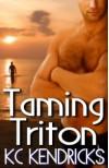 Taming Triton - K.C. Kendricks