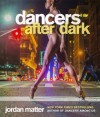 Dancers After Dark - Jordan Matter