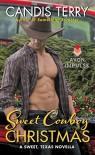 Sweet Cowboy Christmas: A Sweet, Texas Novella - Candis Terry