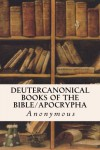 Deutercanonical Books of the Bible/Apocrypha - Anonymous