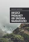 Deszcz padający od środka najbardziej - Krzysztof Szczyciński