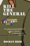 Kill the General - Bogdan Hrib, Ramona Mitrica, Mike Phillips, Mihai Risnoveanu